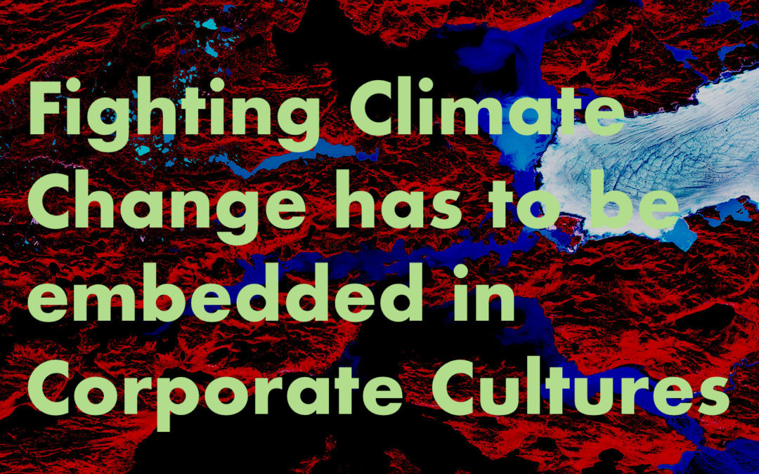 Why Fighting Climate Change has to be embedded in Corporate Cultures