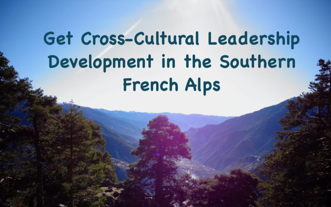 Get Cross-Cultural Leadership Development in the Southern French Alps